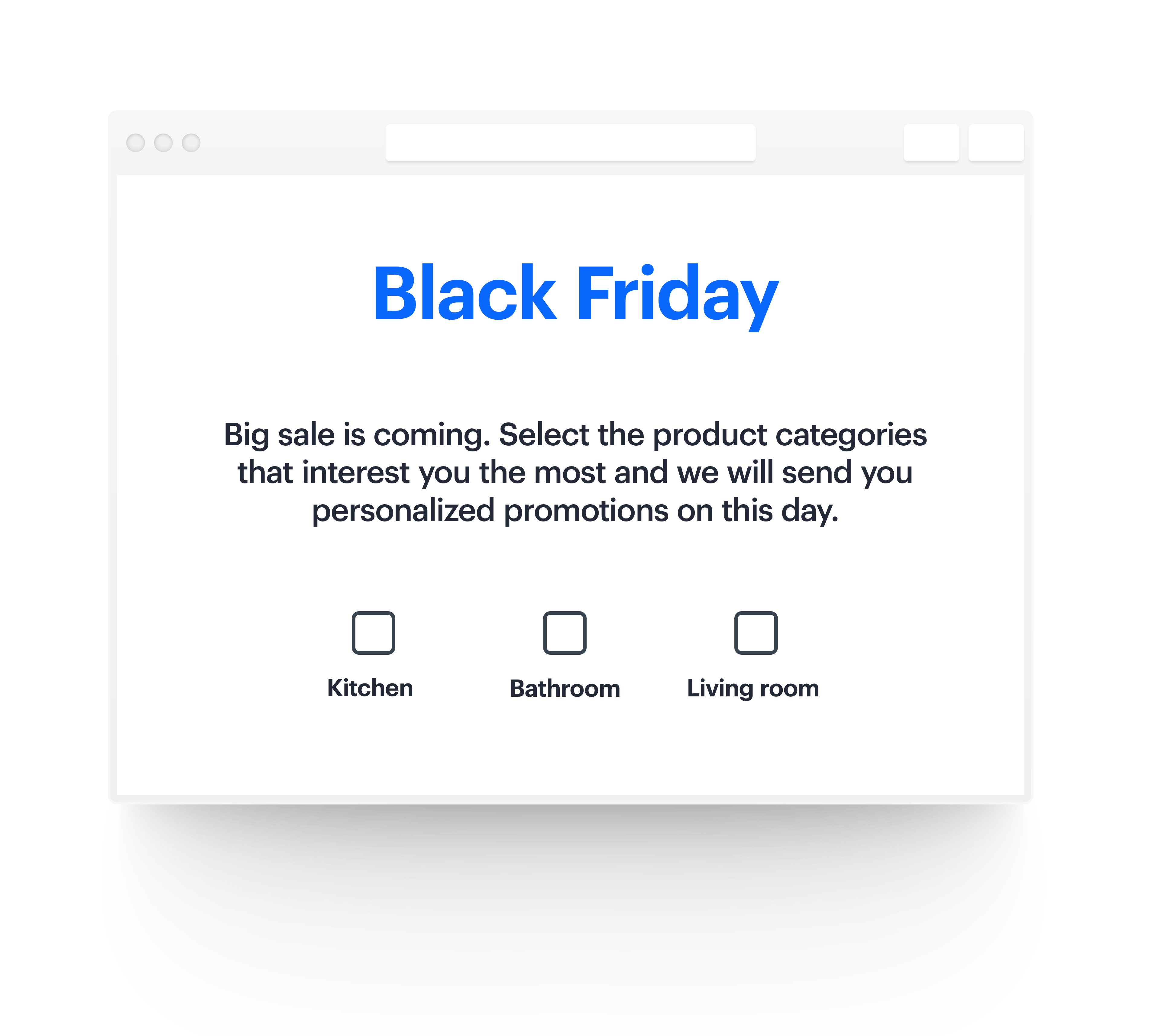Personalized landing page with a few categories, which customers choose to get discounts during black friday