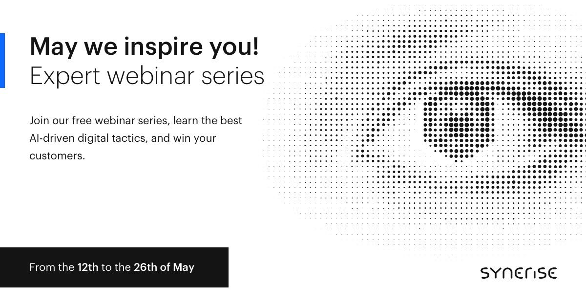 New Webinar Series - May We Inspire you, presented by Synerise